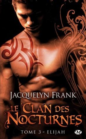Elijah Nightwalkers 3 By Jacquelyn Frank