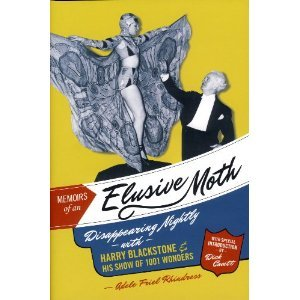 Memoirs of an Elusive Moth: Disappearing Nightly with Harry Blackstone and his Show of 1001 Wonders