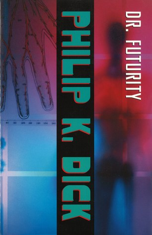 Ebook Dr. Futurity by Philip K. Dick read!