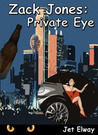 Zack Jones: Private Eye
