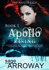 Apollo Rising by Sage Arroway