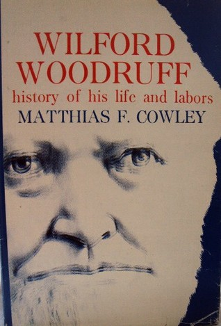 Wilford Woodruff History of His Life and Labors