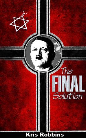 Adolf Hitler - The FINAL Solution