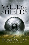 Valley of Shields by Duncan Lay