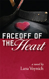 Faceoff of the Heart by Lana Voynich