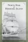 North Star of Herschel Island - The Last Canadian Arctic Fur ... by R. Bruce Macdonald