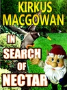 In Search of Nectar by Kirkus MacGowan