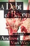 A Debt of Bacon