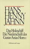 Fluß ohne Ufer I: Das Holzschiff. Die Niederschrift des Gustav Anias Horn I.