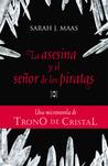 La asesina y el señor de los piratas by Sarah J. Maas