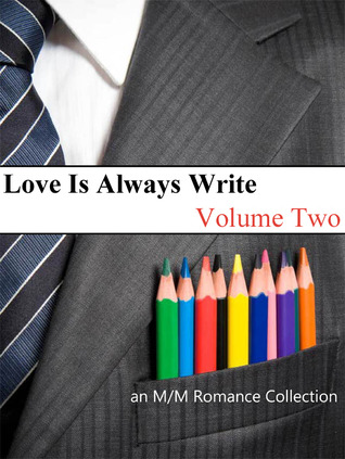 Love Is Always Write: Volume Two(Dont Read in the Closet Events)