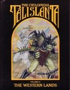 The Cyclopedia Talislanta Volume IV: The Western Lands