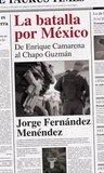 LA BATALLA POR MEXICO    De Enrique Camarena al Chapo Guzman