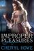 Improper Pleasures (Pleasures, #1) by Cheryl Howe