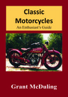 Classic Motorcycles, An Enthusiast's Guide