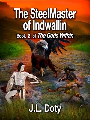 Ebook The SteelMaster of Indwallin by J.L. Doty read!