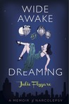 Wide Awake and Dreaming: A Memoir