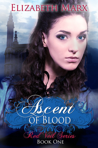 Ascent Of Blood by Elizabeth Marx