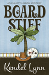 Board Stiff (An Elliott Lisbon Mystery, #1)
