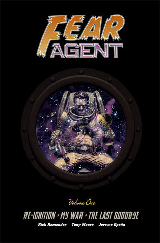 Fear Agent, Volume One: Re-Ignition · My War · The Last Goodbye