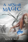 A Minor Magic by Justin R. Macumber