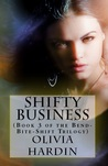 Shifty Business (Bend-Bite-Shift Trilogy, #3)