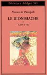 Le Dionisiache Vol. I: Canti 1-12