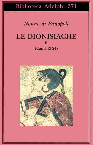 Le Dionisiache Vol. II: Canti 13-24