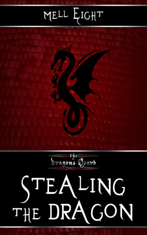 Stealing the Dragon(The Dragons Hoard 3)