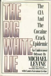 The Big White Lie: The CIA & the Cocaine/Crack Epidemic