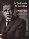 La Ficcion De La Memoria : Juan Rulfo Ante La Critica / The Fiction Of Memories : Juan Rulfo Criticism: Juan Rulfo Criticism