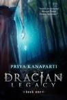 Dracian Legacy by Priya Kanaparti