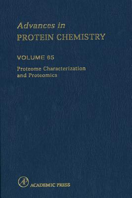 Advances in Protein Chemistry, Volume 65: Proteome Characterization and Proteomics
