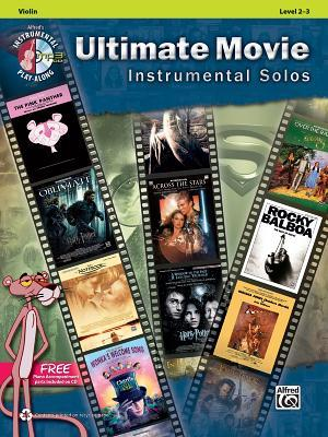 Ultimate Movie Instrumental Solos for Strings: Violin, Book & CD por Alfred A. Knopf Publishing Company