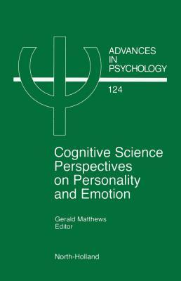 Advances in Psychology, Volume 124: Cognitive Science Perspectives on Personality and Emotion