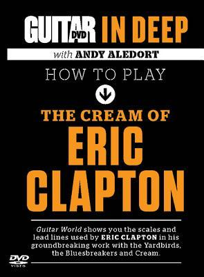 How to Play the Cream of Eric Clapton