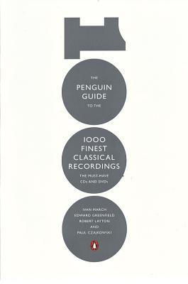 The Penguin Guide to the 1000 Finest Classical Recordings by Ivan March