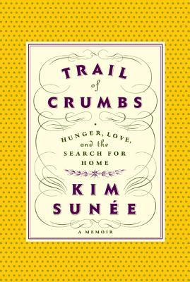 trail-of-crumbs-hunger-love-and-the-search-for-home