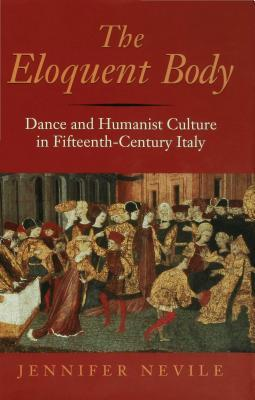 the-eloquent-body-dance-and-humanist-culture-in-fifteenth-century-italy