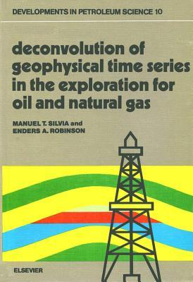 Developments in Petroleum Science, Volume 10: Deconvolution of Geophysical Time Series in the Exploration for Oil and Natural Gas