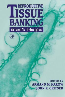 Reproductive Tissue Banking: Scientific Principles