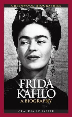 Frida Kahlo by Claudia Schaefer