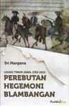 Ujung Timur Jawa, 1763-1813: Perebutan Hegemoni Blambangan
