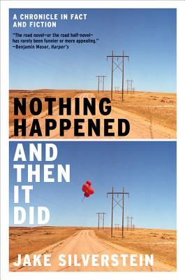 Nothing Happened and Then It Did by Jake Silverstein