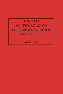 Hungary on the Road to the European Union: Transition in Blue