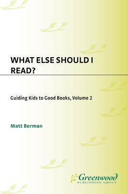 What Else Should I Read?: Guiding Kids to Good Books