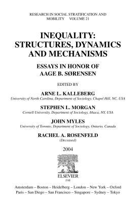 Inequality: Structures, Dynamics and Mechanisms: Essays in Honor of Aage B. Sorensen