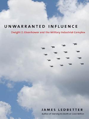 Unwarranted Influence by James Ledbetter
