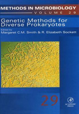 Methods in Microbiology, Volume 29: Genetic Methods for Diverse Prokaryotes