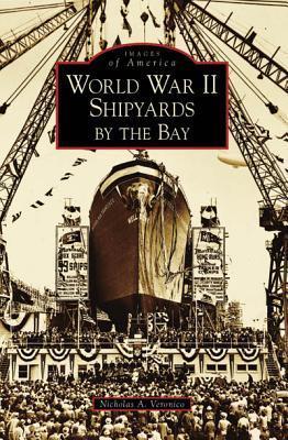 World War II Shipyards by the Bay